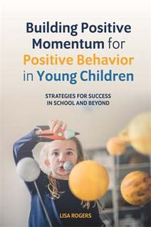 Building Positive Momentum for Positive Behaviour in Young Children