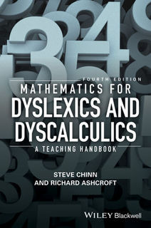 Mathematics for Dyslexics and Dyscalculics : A Teaching Handbook - Steve Chinn & Richard Ashcroft
