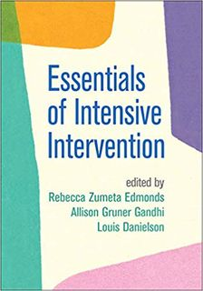 Essentials of Intensive Intervention edited by Rebecca Edmonds, Allison Gandhi & Louis Danielson