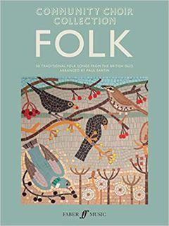 Community Choir Collection -- Folk: 50 Traditional Folk Songs from the British Isles
