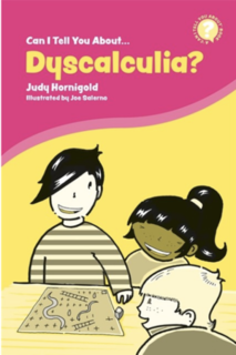 Can I Tell You About Dyscalculia?