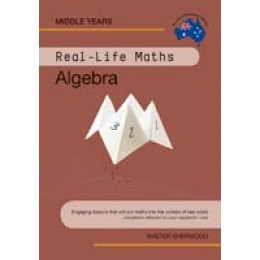 Real-Life Maths - Algebra by Walter Sherwood