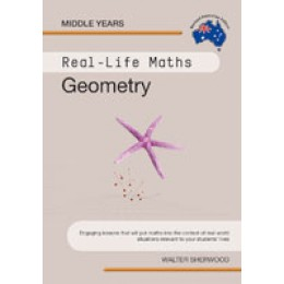 Real-Life Maths - Geometry by Walter Sherwood