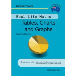 Real-Life Maths - Tables, Charts and Graphs by Tom Campbell