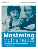 Mastering Mathematics :Teaching to Transform Achievement by Helen Drury