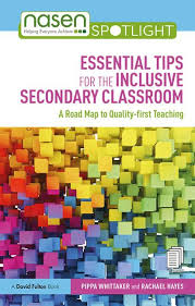 Essential Tips for the Inclusive Classroom  Authors: Pippa Whittaker and Rachael Hayes
