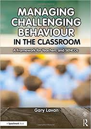 Managing Challenging Behaviour in the Classroom - written by Gary Lavan