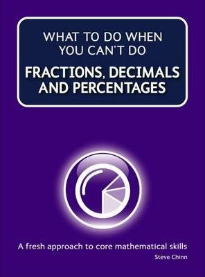 What to do when you can't do fractions, decimals and percentages  - Steve Chinn