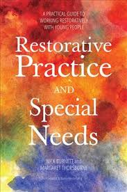 Restorative Practice and Special Needs : A Practical Guide to Working Restoratively with Young People