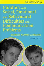 Children with Social, Emotional and Behavioural Difficulties and Communication Problems: There is Always a Reason - 2nd Edition