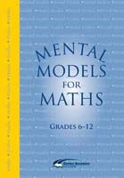 Mental Models For Maths - Year 6 to 12